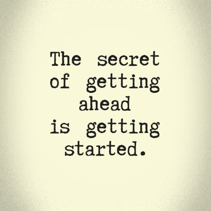 The-secret-of-getting-ahead-is-getting-started